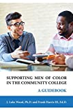 img - for Supporting Men of Color In The Community College: A Guidebook book / textbook / text book