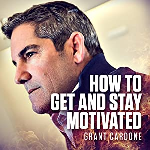 How to Get and Stay Motivated Audiobook