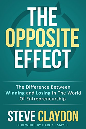The Opposite Effect: The Difference Between Winning and Losing in the World of Entrepreneurship (Difference Between Social Marketing And Social Media)
