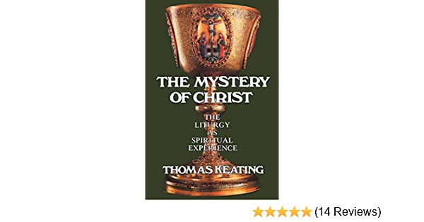Mystery of Christ: The Liturgy as Spiritual Experience
