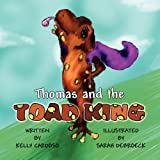 Thomas and the Toad King, Kelly Cardoso, 1456009567