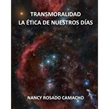 Transmoralidad. La ética de nuestros días (Spanish Edition)
