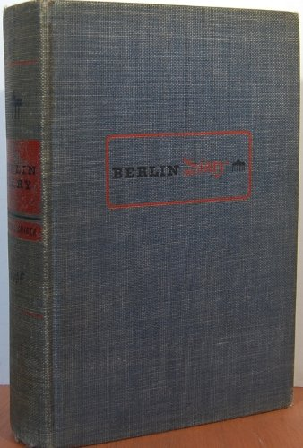 Berlin diary;: The journal of a foreign correspondent, 1934-1941 ()