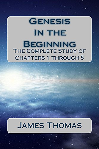 Genesis: In the Beginning: The Complete Study of Chapters 1