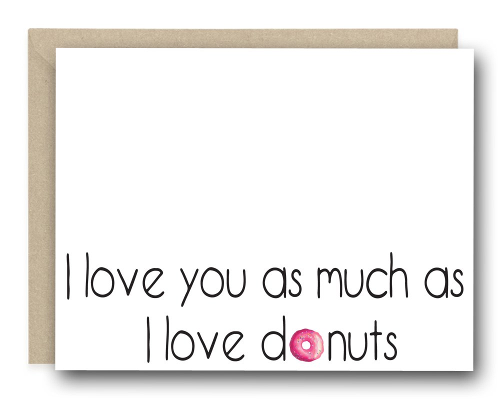 Funny Love Card - I Love You As Much As I Love Donuts