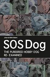 SOS Dog: The Purebred Dog Hobby Re-Examined (English Edition)