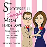 The Successful Single Mom Finds Love | Honoree Corder