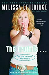 The Truth Is . . .: My Life in Love and Music