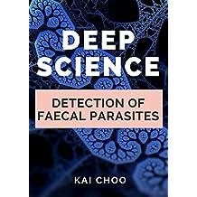 Detection of Faecal Parasites (Deep Science Book 2)