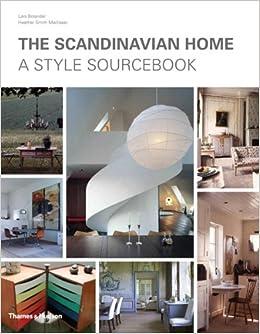 Amazon Scandinavian Home A Style Sourcebook 9780500515440 Lars Bolander Books