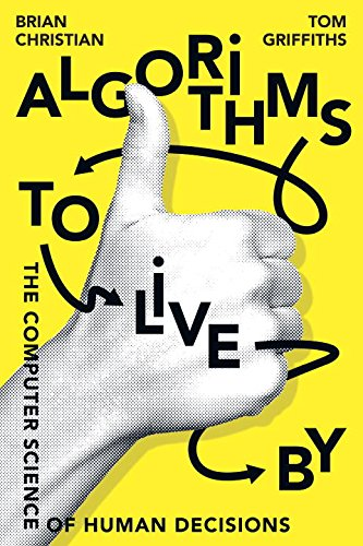 [Ebook] Algorithms to Live By: The Computer Science of Human Decisions ZIP