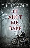It Ain't Me, Babe (Hades Hangmen Book 1) (English Edition)