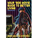 Your '80s Movie Guide to Better Living (Volume) (Volume 1)
