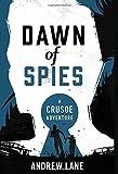 Dawn of Spies (A Crusoe Adventure)