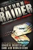 Return of the Raider: A Doolittle Raider's Story of War & Forgiveness