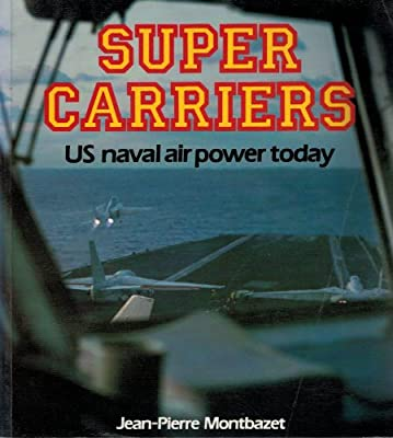 Super Carriers: U.S. Naval Air Power Today (Osprey colour series)