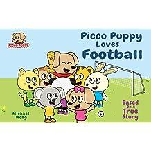 Picco Puppy Loves Football: Football Book for Kids, Children, Preschoolers, Kindergarteners, Boys & Girls.