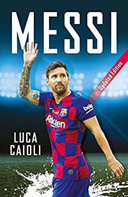Messi: 2020 Updated Edition (Luca Caioli)