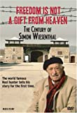 Freedom Is Not a Gift from Heaven - The Century of Simon Wiesenthal