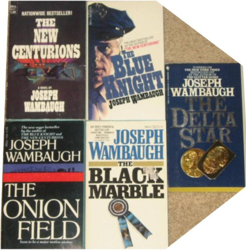 5 Novels By Joseph Wambaugh: The New Centurions / The Blue Knight / The Onion Field / The Black Marble / The Delta Star (Black Marble Knight)