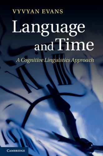 Language and Time: A Cognitive Linguistics Approach (Cambridge Studies in Cognitive Linguistics) Pdf