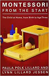 Montessori from the Start: The Child at Home, from Birth