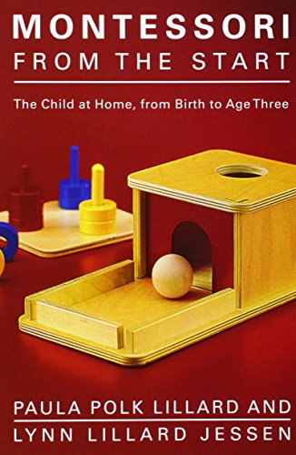 Montessori from the Start: The Child at Home,
