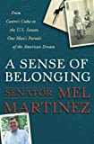 A Sense of Belonging, Mel Martinez, 0307405400