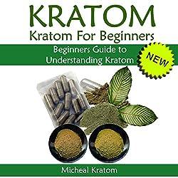 Kratom: Kratom for Beginners