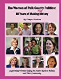 img - for The Women of Polk County Politics: 18 Years of Making Herstory book / textbook / text book