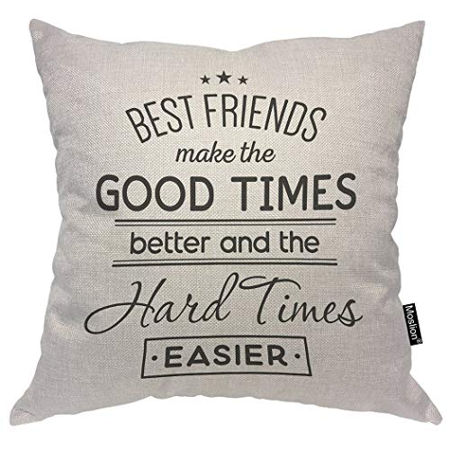 Pillow Good Friends - Moslion Quote Pillows Best Friends Make The Good Times Better and The Hard Times Easier Word Throw Pillow Cover Decorative Pillow Case Square Cushion Accent Cotton Linen Home 18x18 Inch
