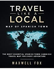 Travel Like a Local - Map of Spanish Town: The Most Essential Spanish Town (Jamaica) Travel Map for Every Adventure