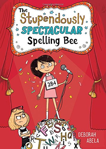 The Stupendously Spectacular Spelling Bee (The Spectacular Spelling Bee) pdf