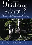Riding the Spirit Wind, John G. Myerson and Robert K. Greenebaum, 0974441406
