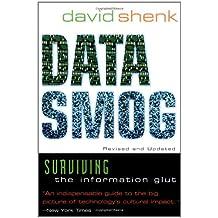 Data Smog: Surviving the Information Glut