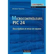 Les microcontrôleurs PIC 24 : Description et mise en oeuvre (EEA) (French Edition)