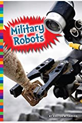 Military Robots (Robotics in Our World) Paperback