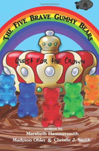 The Five Brave Gummy Bears: Quest for the Crown ebook