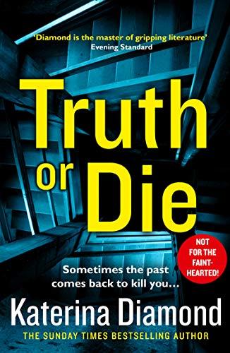 Truth or Die: The explosive, twisty new thriller por Katerina Diamond