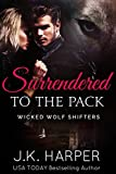 pack erotica - Surrendered to the Pack: Cassie & Trevor part 1 (Wicked Wolf Shifters)