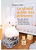 img - for Le grand guide des pr noms: Plus de 15 000 pr noms, du plus classique au plus original (Poche-Enfant Education) (French Edition) book / textbook / text book