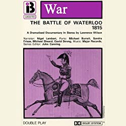 The Battle of Waterloo (Dramatised)