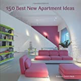 150 Best New Apartment Ideas, Ana G. Canizares and Francesc Zamora Mola, 0062067230