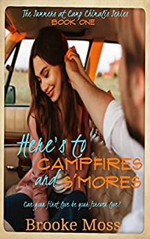 Here's to Campfires and S'mores (The Summers at Camp Chimalis Series Book 1) by [Moss, Brooke]