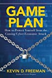 img - for Game Plan: How to Protect Yourself from the Coming Cyber-Economic Attack book / textbook / text book