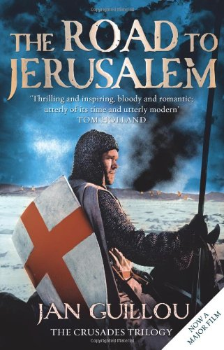 The Road To Jerusalem - The Crusades Trilogy; Book 1