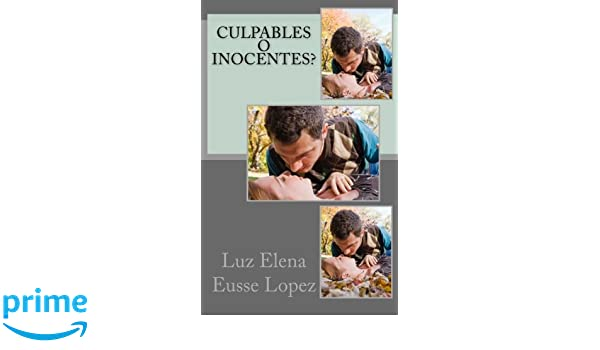Amazon.com: Culpables O Inocentes? (Spanish Edition) (9781519627049): Miss Luz Elena Eusse Lopez: Books
