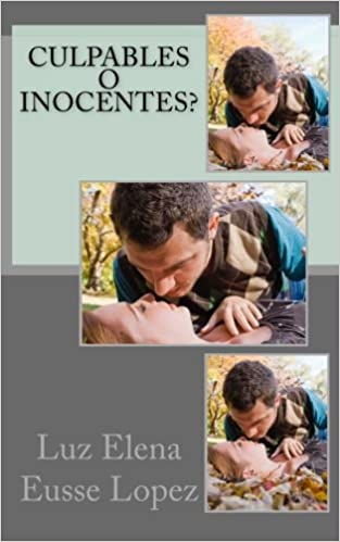 Amazon.com: Culpables O Inocentes? (Spanish Edition) (9781519627049): Miss Luz Elena Eusse Lopez: Books