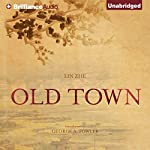 Old Town | Lin Zhe,George A. Fowler (translator)