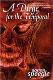 A Dirge for the Temporal, Darren Speegle, 0974503134